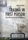 Trauma in First Person - Diary Writing During the Holocaust