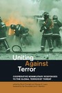 Uniting Against Terror - Cooperative Nonmilitary Responses to the Global Terrorist Threat