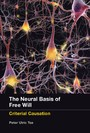 Neural Basis of Free Will - Criterial Causation