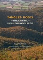 Tangled Roots - The Appalachian Trail and American Environmental Politics