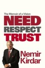 Need, Respect, Trust - The Memoir of a Vision