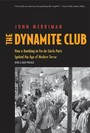 Dynamite Club - How a Bombing in Fin-de-Siècle Paris Ignited the Age of Modern Terror