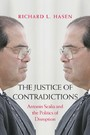 Justice of Contradictions - Antonin Scalia and the Politics of Disruption