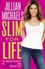 Slim for Life - My Insider Secrets to Simple, Fast, and Lasting Weight Loss