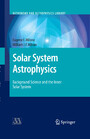 Solar System Astrophysics - Background Science and the Inner Solar System