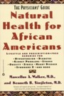 Natural Health for African Americans - The Physicians' Guide