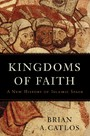 Kingdoms of Faith - A New History of Islamic Spain