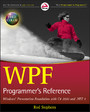 WPF Programmer's Reference - Windows Presentation Foundation with C# 2010 and .NET 4