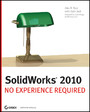 SolidWorks 2010 - No Experience Required