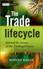 The Trade Lifecycle - Behind the Scenes of the Trading Process