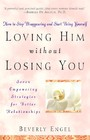 Loving Him without Losing You - How to Stop Disappearing and Start Being Yourself