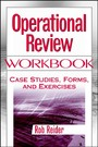 Operational Review Workbook - Case Studies, Forms, and Exercises