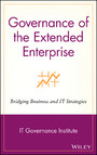 Governance of the Extended Enterprise - Bridging Business and IT Strategies