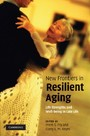 New Frontiers in Resilient Aging - Life-Strengths and Well-Being in Late Life