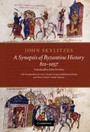 John Skylitzes: A Synopsis of Byzantine History, 811-1057 - Translation and Notes