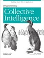 Programming Collective Intelligence - Building Smart Web 2.0 Applications