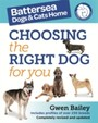 Battersea Dogs and Cats Home: Choosing The Right Dog For You