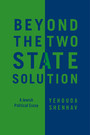 Beyond the Two-State Solution - A Jewish Political Essay