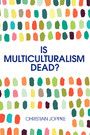 Is Multiculturalism Dead? - Crisis and Persistence in the Constitutional State