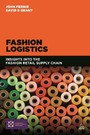 Fashion Logistics - Insights into the Fashion Retail Supply Chain
