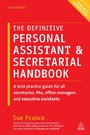 Definitive Personal Assistant & Secretarial Handbook - A Best Practice Guide for All Secretaries, PAs, Office Managers and Executive Assistants