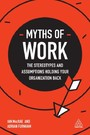 Myths of Work - The Stereotypes and Assumptions Holding Your Organization Back