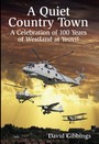 Quiet Country Town - A Celebration of 100 Years of Westland at Yeovil