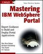 Mastering IBM WebSphere Portal - Expert Guidance to Build and Deploy Portal Applications