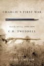 Charlie's First War - South Africa, 1899-1900
