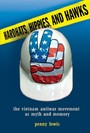 Hardhats, Hippies, and Hawks - The Vietnam Antiwar Movement as Myth and Memory