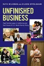 Unfinished Business - Paid Family Leave in California and the Future of U.S. Work-Family Policy