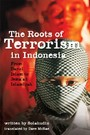 Roots of Terrorism in Indonesia - From Darul Islam to Jem'ah Islamiyah