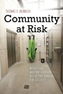 Community at Risk - Biodefense and the Collective Search for Security