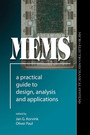 MEMS - A Practical Guide to Design, Analysis and Applications