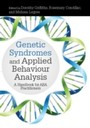 Genetic Syndromes and Applied Behaviour Analysis - A Handbook for ABA Practitioners