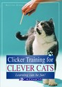 Clicker Training for Clever Cats - Learning can be fun!