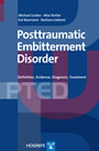 Posttraumatic Embitterment Disorder