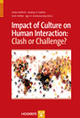 Impact of Culture on Human Interaction: Clash or Challenge?