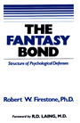 The Fantasy Bond - Structure of Psychological Defenses