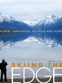 Skiing the Edge - Humor, Humiliation, Holiness, and Heart
