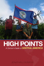 High Points - A Climber's Guide to Central America
