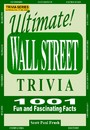 Ultimate Wall Street Trivia - 1001 Fun and Fascinating Facts