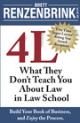 4 L - What They Don't Teach You About Law in Law School