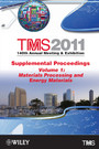 TMS 2011 140th Annual Meeting and Exhibition, Materials Processing and Energy Materials