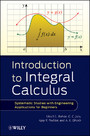 Introduction to Integral Calculus - Systematic Studies with Engineering Applications for Beginners