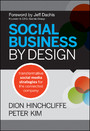 Social Business By Design - Transformative Social Media Strategies for the Connected Company