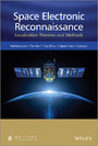 Space Electronic Reconnaissance - Localization Theories and Methods