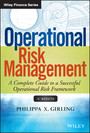 Operational Risk Management - A Complete Guide to a Successful Operational Risk Framework