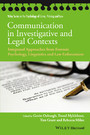 Communication in Investigative and Legal Contexts - Integrated Approaches from Forensic Psychology, Linguistics and Law Enforcement