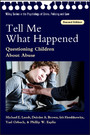 Tell Me What Happened - Questioning Children About Abuse